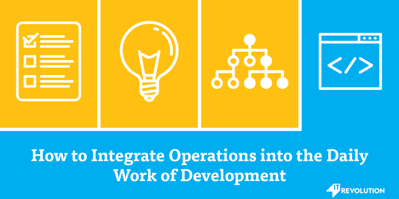 How to Integrate Operations Into the Daily Work of Development