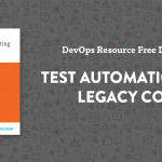 Featured Resource: Test Automation for Legacy Code
