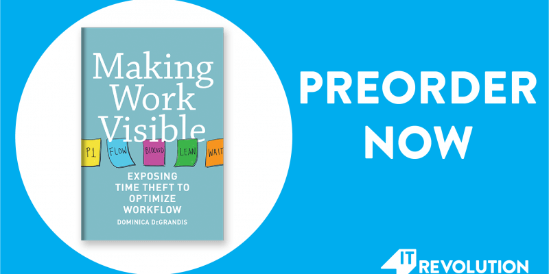 "Get a sneak peek of ""Making Work Visible"" by Dominica DeGrandis"